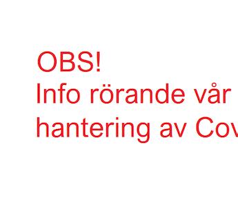 Info rörande vår hantering av Covid-19